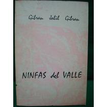 Gibrán Jalil Gibrán, Ninfas Del Valle.