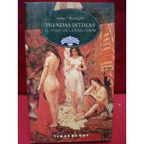 Ana Rossetti, Prendas Íntimas. El Tejido De La Seducción.