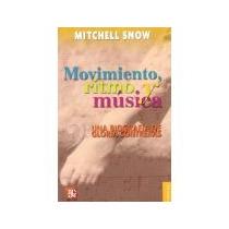 Libro Movimiento Ritmo Y Musica