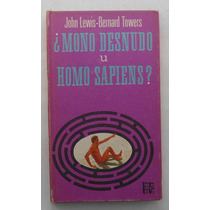 ¿mono Desnudo U Homo Sapiens? / John Lewis-bernard Towers