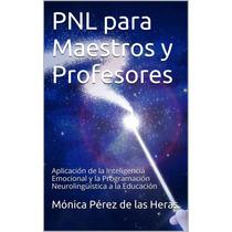 Pnl Para Maestros Y Profesores - Libro Digital - Ebook