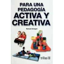 Para Una Pedagogia Activa Y Creativa - Amegan / Trillas
