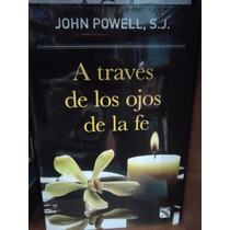 John Powell A Través De Los Ojos De La Fe Envío Gratis