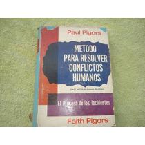 Paul Pigors, Método Para Resolver Conflictos Humanos.