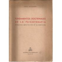 Fundamentos Doctrinales De La Psicoterapia. Paul Matussek.