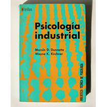 M. Dunnette, W. Kirchner Psicologia Industrial Libro 1976