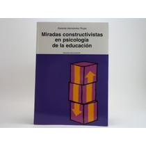 Libro Miradas Constructivistas En Psicologia De La Educacion