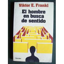 El Hombre En Busca De Sentido - Viktor E Frankl