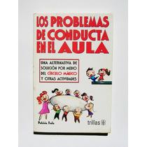 Patricia Frola Los Problemas De Conducta En El Aula Libro