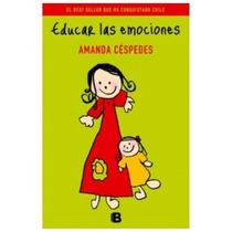 Libro Educar Las Emociones, Amanda Céspedes, Ediciones B