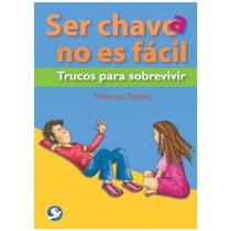 Libro Ser Chavo No Es Fácil, Monique Zepeda, Edit. Pax