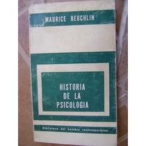 Historia De La Psicologia. M.reuchlin. $110.