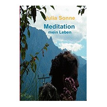 Meditation, Mein Leben, Julia Sonne