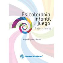 Psicoterapia Infantil Con Juegos: Casos Clinicos. Ma-nual