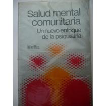 Salud Mental Comunitaria. Un Nuevo Enfoque De La Psiquiatría