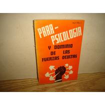 Para-psicología Y Dominio De Las Fuerzas Ocultas