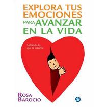 Libro Explora Tus Emociones, Rosa Barocio, Ed. Pax
