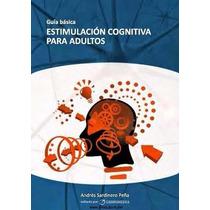 Libro: Estimulación Cognitiva Para Adultos Pdf