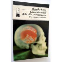 La Construcción De La Vida Y De La Muerte. Dorothy Rowe