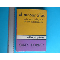 Karen Horney, El Autoanálisis, Editorial Psique, Argentina