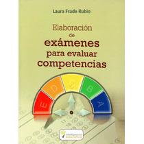 Elaboracion De Examenes Para Evaluar Competencias - Frade