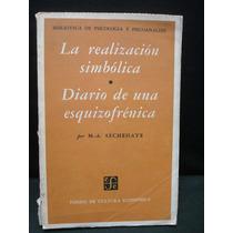 La Realización Simbólica * Diario De Una Esquizofrénica.