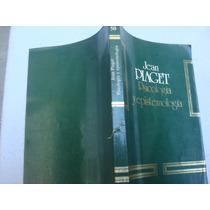 Jean Piaget, Psicología Y Epistemología.