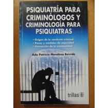 Psiquiatría Para Criminólogos De Mendoza Beivide. Trillas