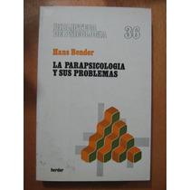 La Parapsicología Y Sus Problemas. Hans Bender, Ed. Herder
