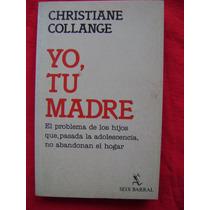 Yo, Tu Madre. Hijos Que No Abandonan El Hogar - C. Collange