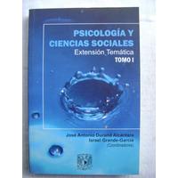 Psicología Y Ciencias Sociales. Tomo 1 - J. Durand Alcántara