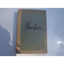 Thurber,the Thurber Album. A New Collection Of...