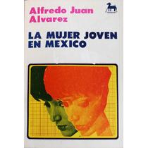 La Mujer Joven En México. Alfredo Juan Alvarez.