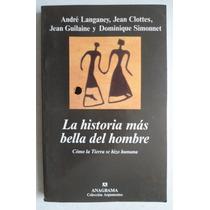 La Historia Más Bella Del Hombre. André Langaney
