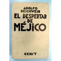 El Despertar De Méjico. Adolfo Reichwein. Mn4