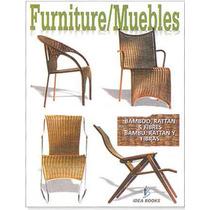 Muebles Bambú, Rattan Y Fibras 1 Vol Idea Book
