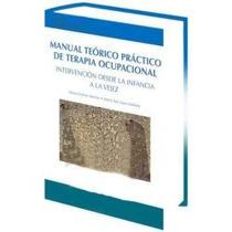 Manual Teorico Practico De Terapia Ocupacional 1 Vol Monsa