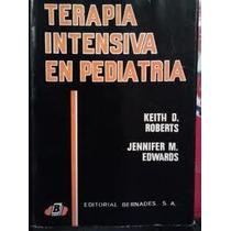 Terapia Intensiva En Pediatria, Autor Keith Roberts