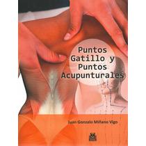 Puntos Gatillo Y Puntos Acupunturales Miñano 1° Edición 2014