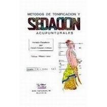 Libro Metodos De Tonificacion Y Sedacion Acupunturales