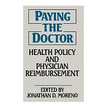 Paying The Doctor: Health Policy And Physician, Unknown