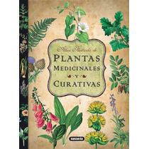 Plantas Medicinales Y Curativas (atlas Ilustrado) - Ebook