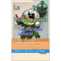 La Homeopatia Farmacia Natural - Libro Digital - Ebook