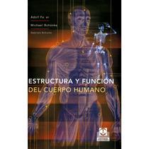 Estructura Y Función Del Cuerpo Humano. Faller 1° Edicion