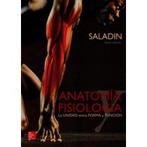 Anatomía Y Fisiología. Saladin 6° Edicion 2013