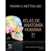 Netter, Atlas De Anatomía Humana.