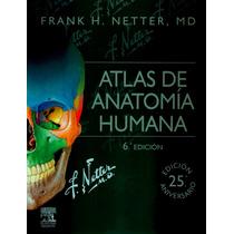 Atlas De Anatomía Humana. Netter 6° Edición 2015