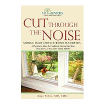 Cut Through The Noise: Nursing Home Care In The, Kojo Pobee