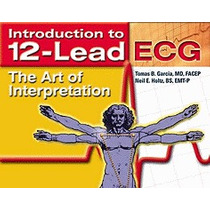 Introduction To 12-lead Ecg: The Art Of, Tomas B Garcia