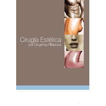 Cirugía Plástica Estética Para Cirujanos Plásticos - Libro